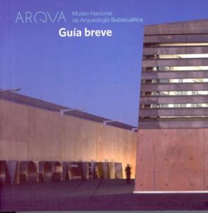 Arqva Museo Nacional de Arqueología Subacuática. Guía breve - Publicaciones -...