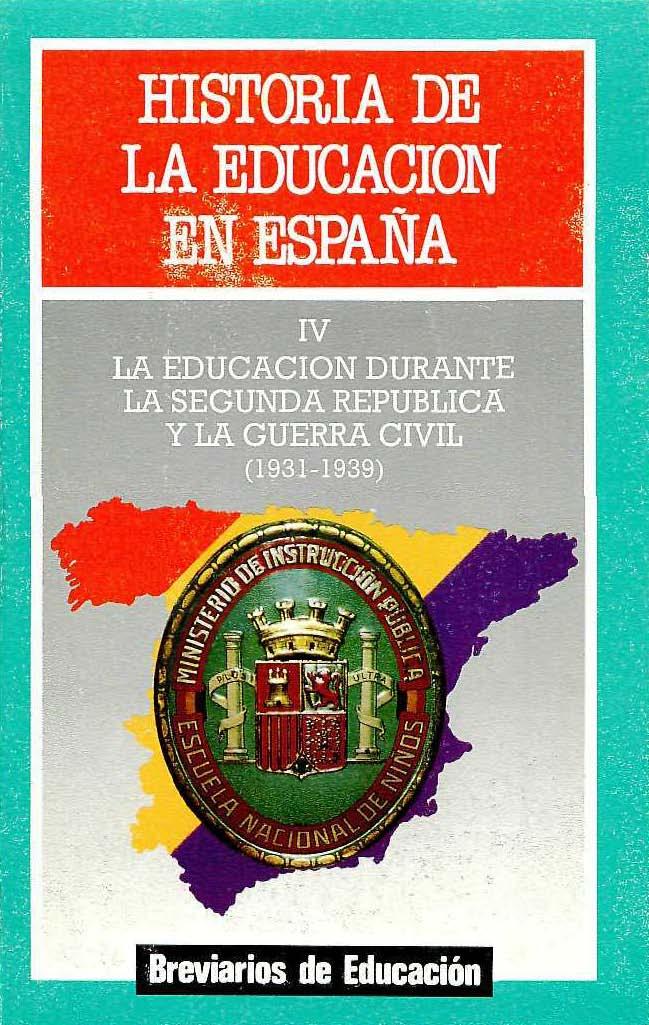 Historia De La Educacion En Espana Tomo Iv La Educacion Durante La